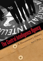 The Central Intelligence Agency: A Documentary History
