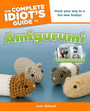 The Complete Idiots Guide to Amigurumi cover