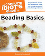 The Complete Idiots Guide to Beading Basics cover