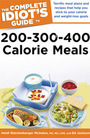 The Complete Idiots Guide to 200-300-400 Calorie Meals cover