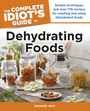 The Complete Idiots Guide to Dehydrating Foods cover