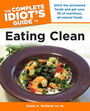 The Complete Idiots Guide to Eating Clean cover