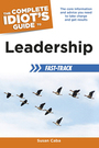 The Complete Idiots Guide to Leadership Fast-Track cover