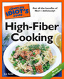 The Complete Idiots Guide to High-Fiber Cooking cover