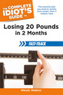 The Complete Idiots Guide to Losing 20 Pounds in 2 Months Fast-Track cover