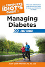 The Complete Idiots Guide to Managing Diabetes Fast-Track cover