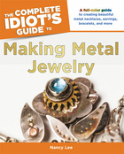 The Complete Idiots Guide to Making Metal Jewelry
