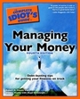 The Complete Idiots Guide To Managing Your Money, ed. 4 cover
