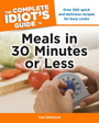 The Complete Idiots Guide to Meals In 30 Minutes or Less cover