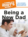 The Complete Idiots Guide to Being a New Dad cover