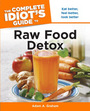The Complete Idiots Guide to Raw Food Detox cover