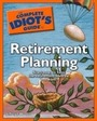 The Complete Idiots Guide to Retirement Planning cover