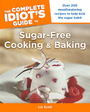 The Complete Idiots Guide to Sugar-Free Cooking and Baking cover