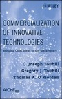 Commercialization of Innovative Technologies: Bringing Good Ideas to the Marketplace cover