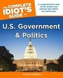 The Complete Idiots Guide to U.S. Government and Politics cover