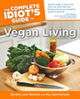 The Complete Idiots Guide to Vegan Living, ed. 2 cover