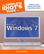 The Complete Idiots Guide to Microsoft� Windows� 7 cover