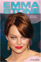 Emma Stone: Breakout Movie Star