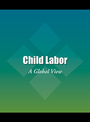 Child Labor: A Global View cover