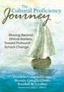 The Cultural Proficiency Journey: Moving Beyond Ethical Barriers Toward Profound School Change cover