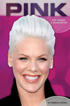 Pink: Pop Singer & Songwriter