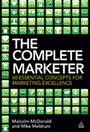The Complete Marketer: 60 Essential Concepts for Marketing Excellence cover