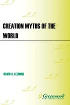 Creation Myths of the World, ed. 2: An Encyclopedia