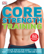 Core Strength Training: The Complete Step-by-Step Guide to a stronger body and better posture for men and women cover