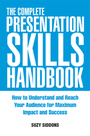 The Complete Presentation Skills Handbook: How to Understand and Reach Your Audience for Maximum Impact and Success cover