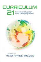 Curriculum 21: Essential Evaluation for a Changing World by Heidi Hayes-Jacobs