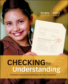 Checking for Understanding: Formative Assessment Techniques for Your Classroom by Douglas Fisher and Nancy Frey