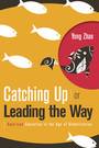 Catching Up or Leading the Way: American Education in the Age of Globalization cover