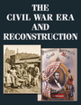 The Civil War Era and Reconstruction: An Encyclopedia of Social, Political, Cultural, and Economic History cover