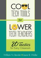 Cool Tech Tools for Lower Tech Teachers: 20 Tactics for Every Classroom