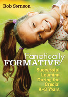 Fanatically Formative: Successful Learning During the Crucial K?3 Years
