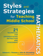 Styles and Strategies for Teaching Middle School Mathematics: 21 Techniques for Differentiating Instruction and Assessment