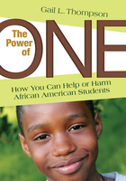 The Power of One: How You Can Help or Harm African American Students