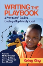 Writing the Playbook: A Practitioner?s Guide to Creating a Boy-Friendly School