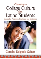 Creating a College Culture for Latino Students: Successful Programs, Practices, and Strategies