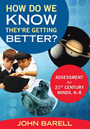 How Do We Know They?re Getting Better?: Assessment for 21st Century Minds, K?8 cover