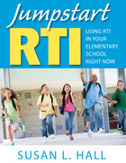 Jumpstart RTI: Uing RTI in Your Elementary School Right Now
