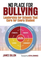 No Place for Bullying: Leadership for Schools That Care for Every Student
