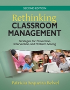 Rethinking Classroom Management, ed. 2: Strategies for Prevention, Intervention, and Problem Solving