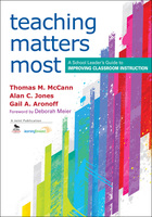 Teaching Matters Most: A School Leader?s Guide to Improving Classroom Instruction