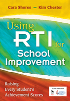 Using RTI for School Improvement: Raising Every Student's Achievement Scores
