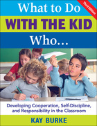 What to Do with the Kid Who...Developing Cooperation, Self-Discipline, and Responsibility in the Classroom, ed. 3