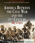 America Between the Civil War and the 20th Century: 1865 to 1900