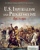 U.S. Imperialism and Progressivism: 1896 to 1920