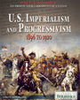 U.S. Imperialism and Progressivism: 1896 to 1920 cover