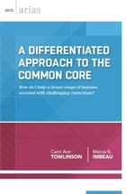 A Differentiated Approach to the Common Core: How Do I Help a Broad Range of Learners Succeed with Challenging Curriculum?